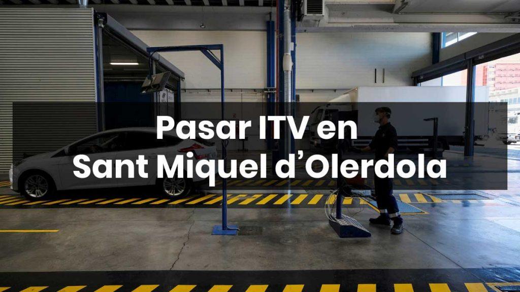 Pasar ITV en Sant Miquel de Olerdola